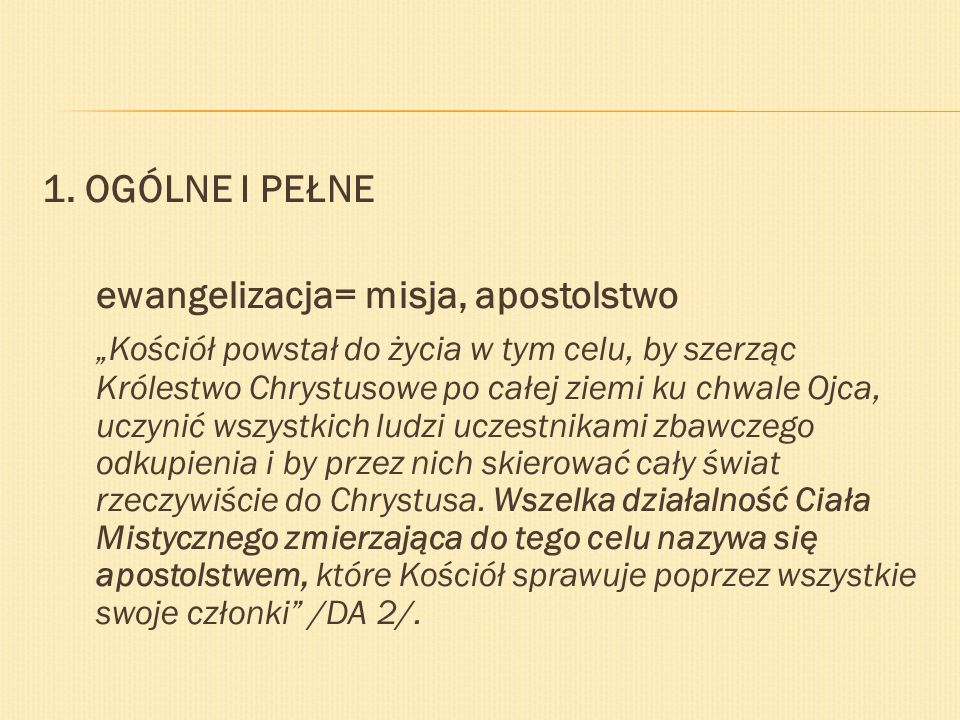 2.ŚCIŚEJSZE - na oznaczenie pierwszego głoszenia Dobrej Nowiny o zbawieniu w Chrystusie tym, którzy jeszcze jej nie słyszeli lub nie przyjęli.