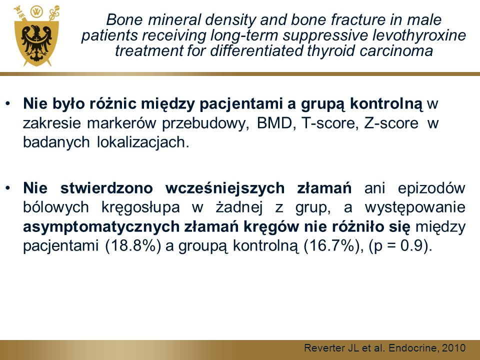 Bone mineral density and bone fracture in male patients receiving long-term suppressive levothyroxine treatment for differentiated thyroid carcinoma N