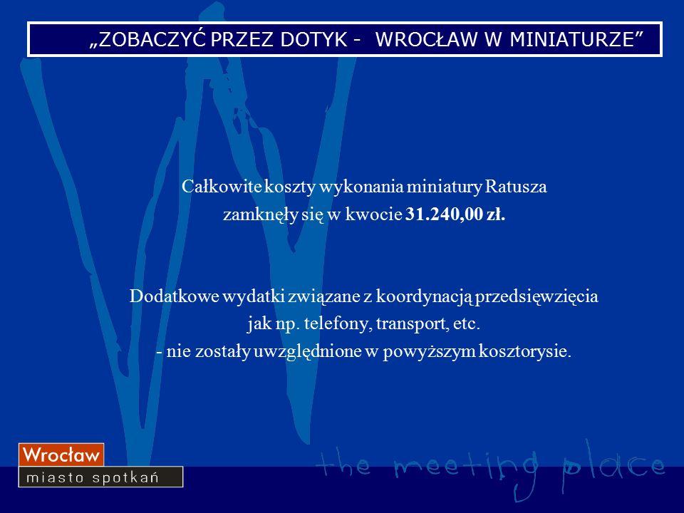 Całkowite koszty wykonania miniatury Ratusza zamknęły się w kwocie 31.240,00 zł.
