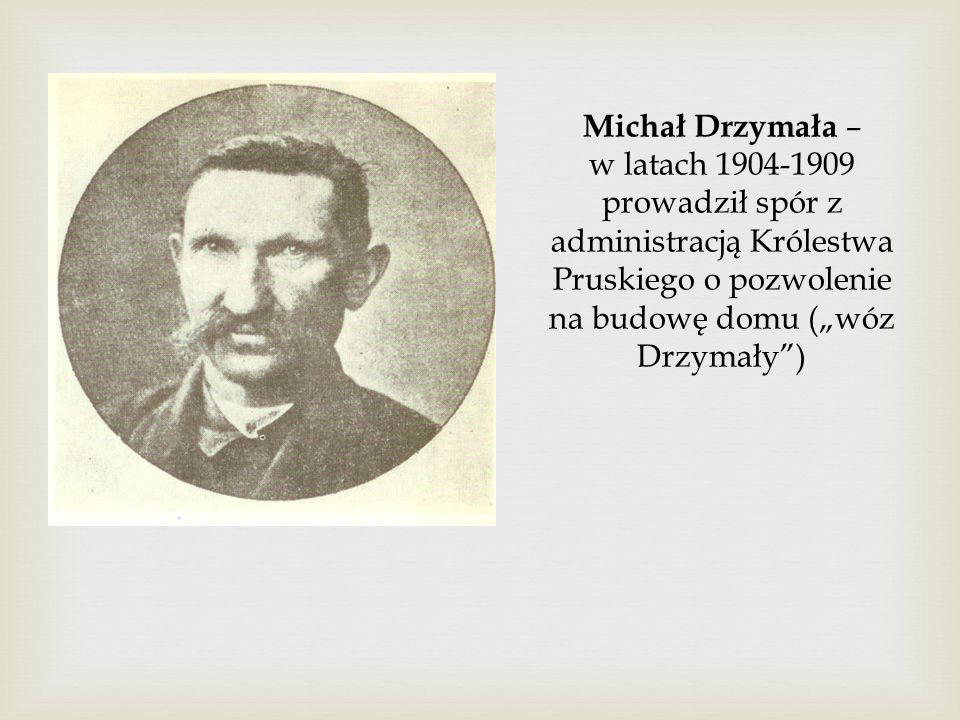 """Michał Drzymała – w latach 1904-1909 prowadził spór z administracją Królestwa Pruskiego o pozwolenie na budowę domu (""""wóz Drzymały )"""