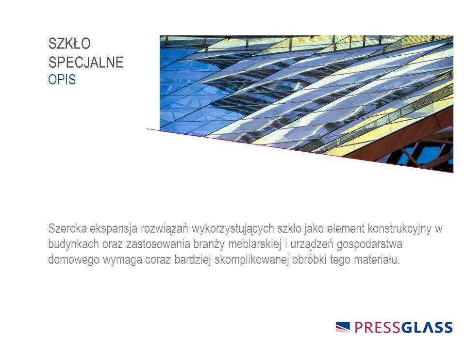 SZKŁO SPECJALNE OPIS Szeroka ekspansja rozwiązań wykorzystujących szkło jako element konstrukcyjny w budynkach oraz zastosowania branży meblarskiej i urządzeń gospodarstwa domowego wymaga coraz bardziej skomplikowanej obróbki tego materiału.