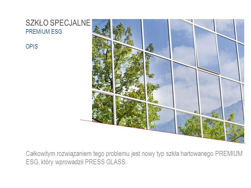 Całkowitym rozwiązaniem tego problemu jest nowy typ szkła hartowanego PREMIUM ESG, który wprowadził PRESS GLASS.