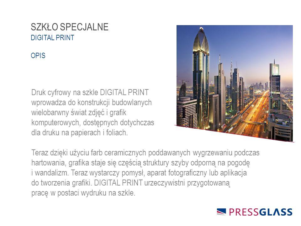 SZKŁO SPECJALNE DIGITAL PRINT OPIS Druk cyfrowy na szkle DIGITAL PRINT wprowadza do konstrukcji budowlanych wielobarwny świat zdjęć i grafik komputerowych, dostępnych dotychczas dla druku na papierach i foliach.