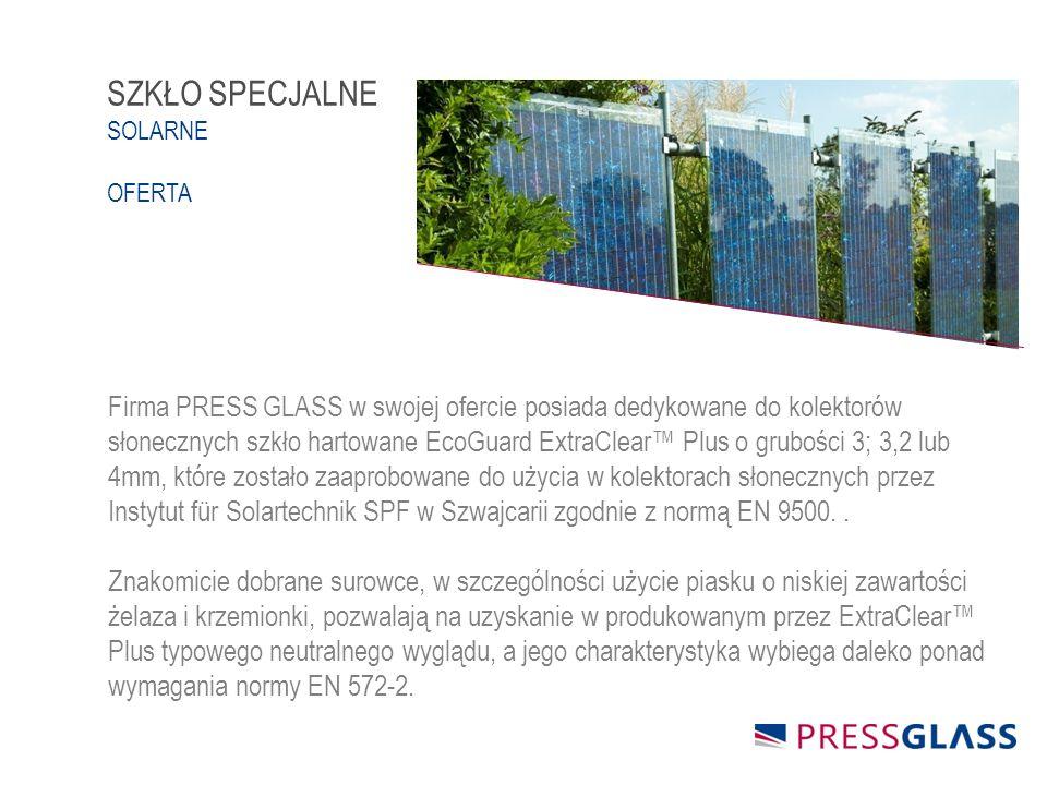 Firma PRESS GLASS w swojej ofercie posiada dedykowane do kolektorów słonecznych szkło hartowane EcoGuard ExtraClear™ Plus o grubości 3; 3,2 lub 4mm, które zostało zaaprobowane do użycia w kolektorach słonecznych przez Instytut für Solartechnik SPF w Szwajcarii zgodnie z normą EN 9500..