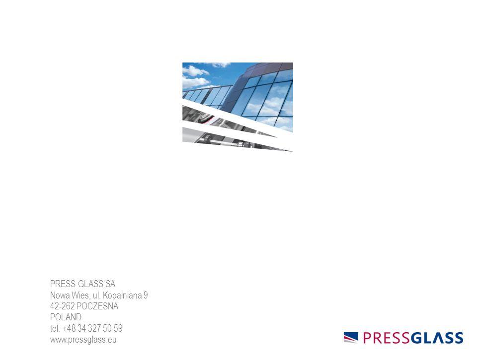 PRESS GLASS SA Nowa Wies, ul. Kopalniana 9 42-262 POCZESNA POLAND tel.