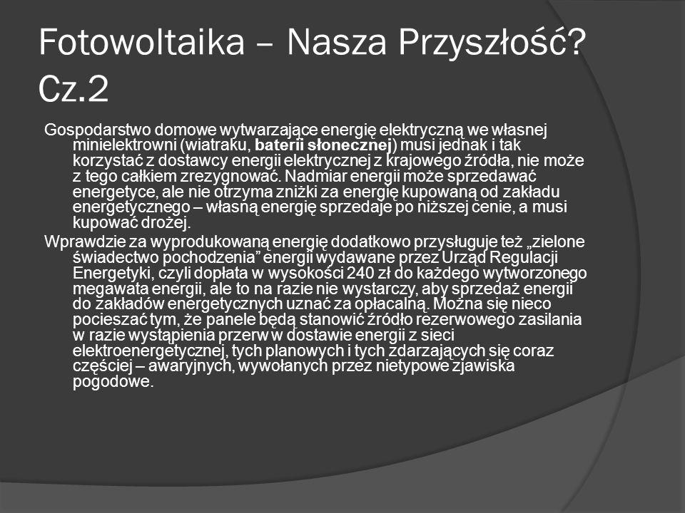 Fotowoltaika – Nasza Przyszłość. Inwestycja w kolektory fotowoltaiczne jest stosunkowo kosztowna.