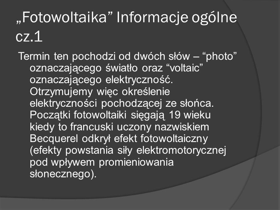 """1. """"Fotowoltaika Informacje ogólne 2. Moduły i wytwarzanie Paneli Fotowoltaicznych 3."""