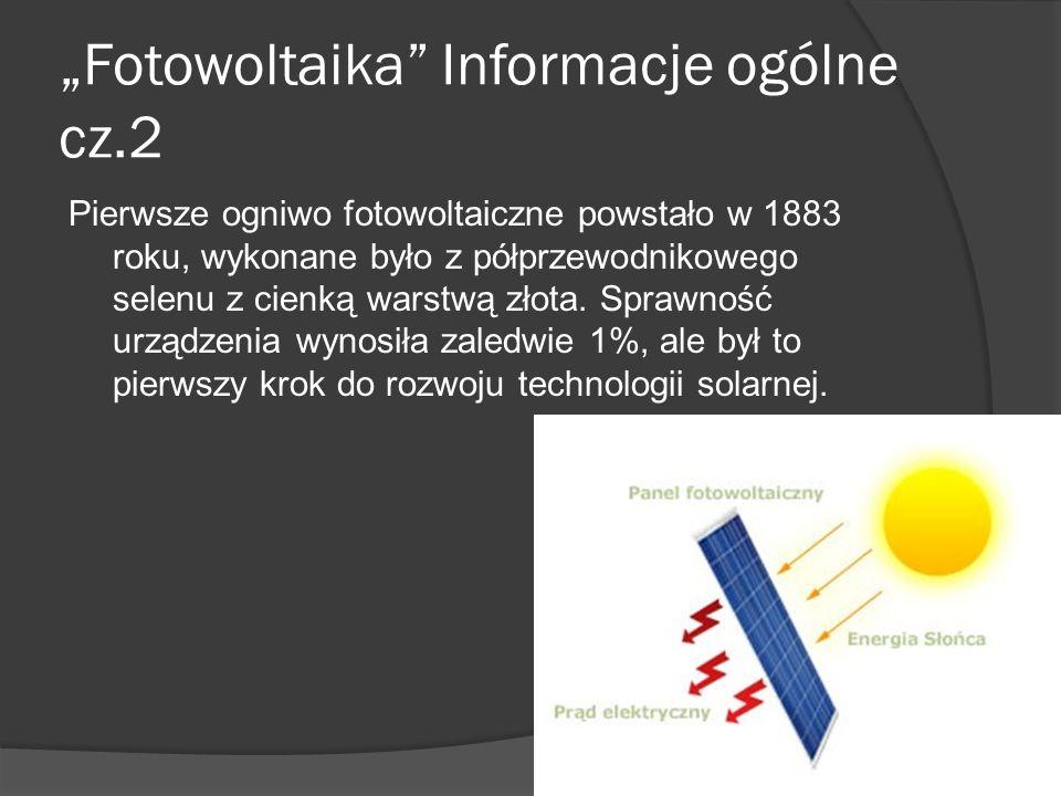 """""""Fotowoltaika Informacje ogólne cz.1 Termin ten pochodzi od dwóch słów – photo oznaczającego światło oraz voltaic oznaczającego elektryczność."""