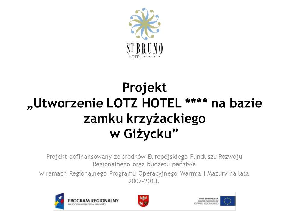 """Projekt """"Utworzenie LOTZ HOTEL **** na bazie zamku krzyżackiego w Giżycku Projekt dofinansowany ze środków Europejskiego Funduszu Rozwoju Regionalnego oraz budżetu państwa w ramach Regionalnego Programu Operacyjnego Warmia i Mazury na lata 2007-2013."""