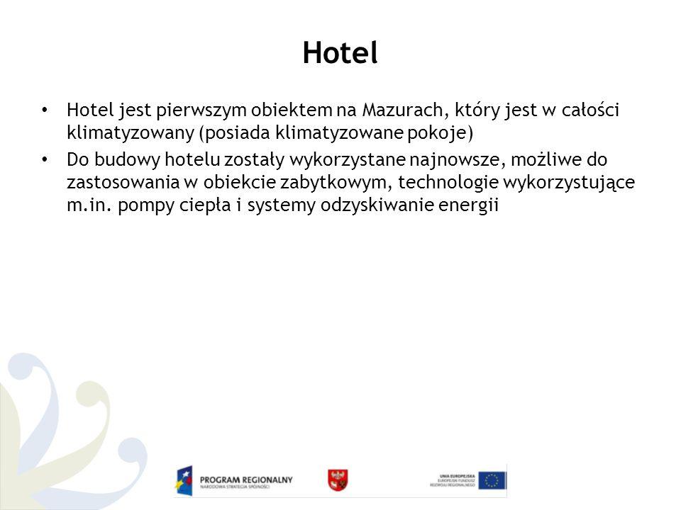 Hotel Hotel jest pierwszym obiektem na Mazurach, który jest w całości klimatyzowany (posiada klimatyzowane pokoje) Do budowy hotelu zostały wykorzystane najnowsze, możliwe do zastosowania w obiekcie zabytkowym, technologie wykorzystujące m.in.