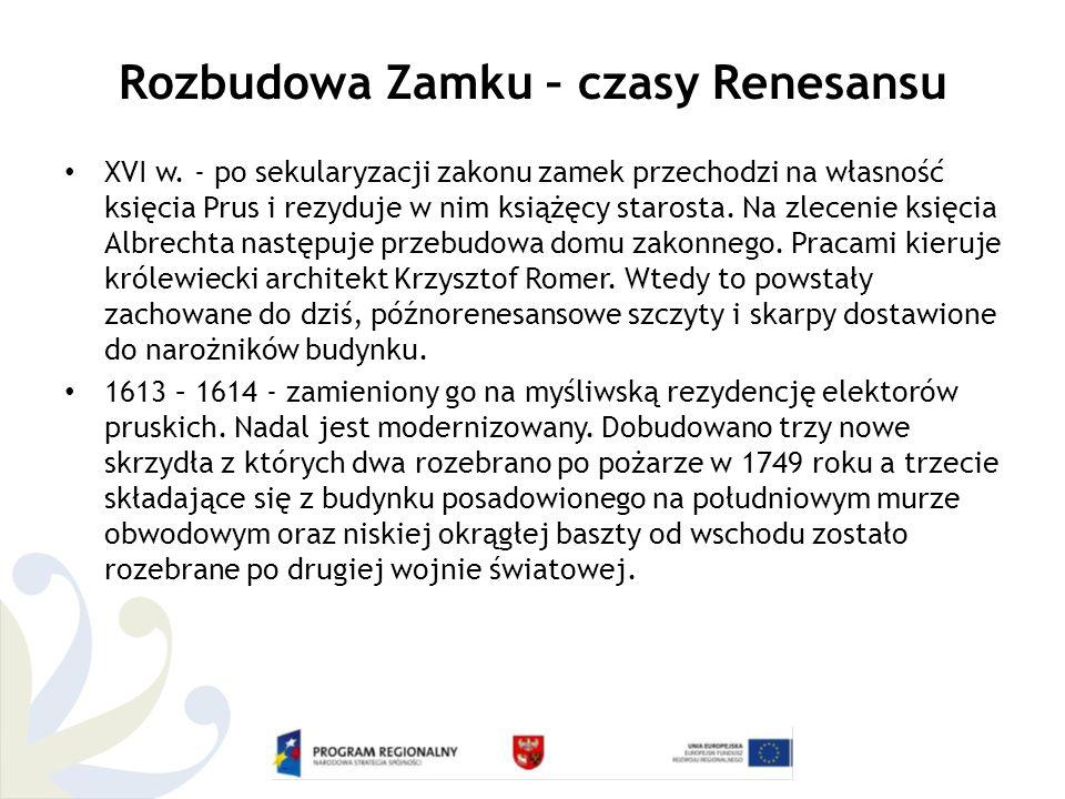 Rozbudowa Zamku – czasy Renesansu XVI w.