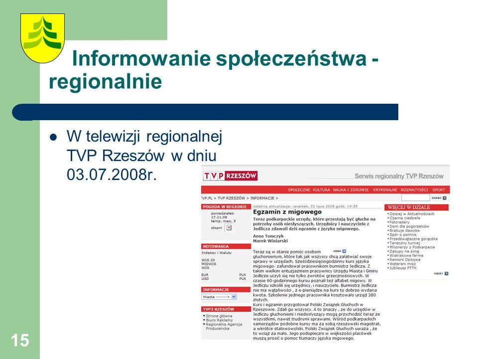 15 Informowanie społeczeństwa - regionalnie W telewizji regionalnej TVP Rzeszów w dniu 03.07.2008r.