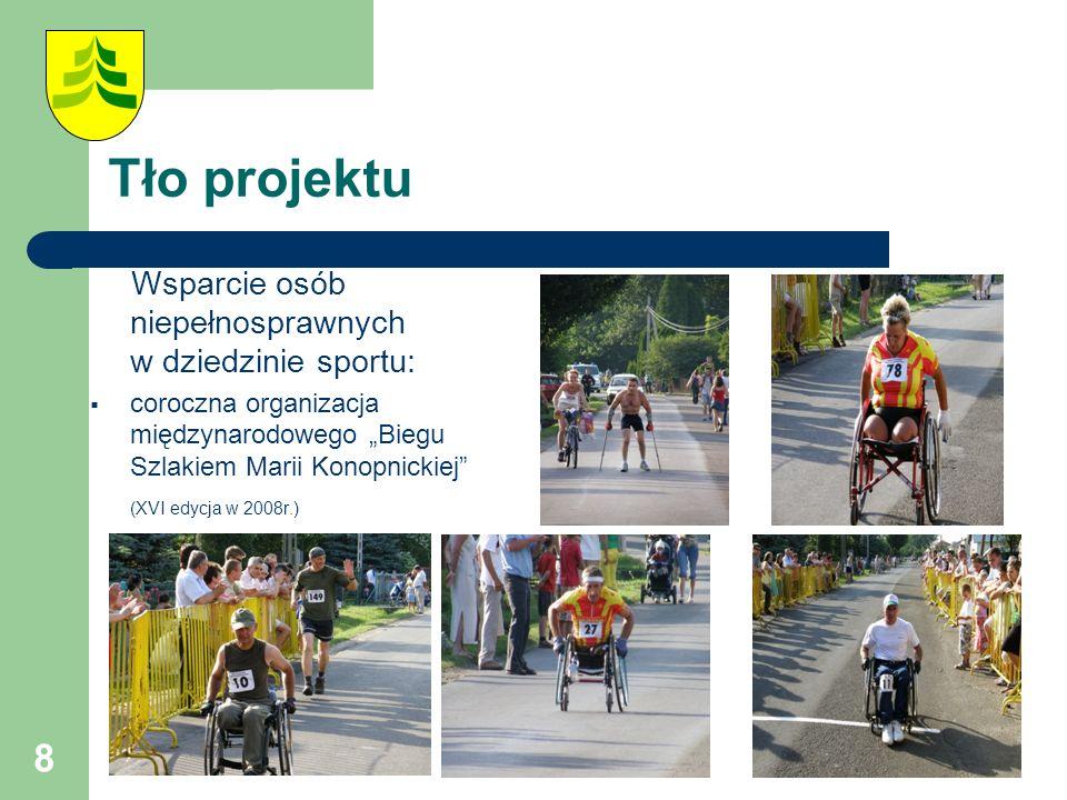 """8 Tło projektu Wsparcie osób niepełnosprawnych w dziedzinie sportu:  coroczna organizacja międzynarodowego """"Biegu Szlakiem Marii Konopnickiej (XVI edycja w 2008r.)"""