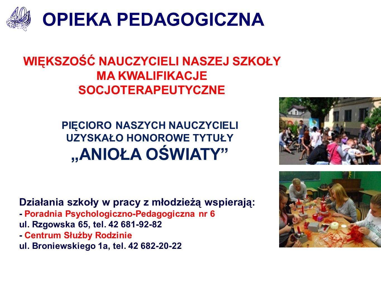 OPIEKA PEDAGOGICZNA Działania szkoły w pracy z młodzieżą wspierają: - Poradnia Psychologiczno-Pedagogiczna nr 6 ul.