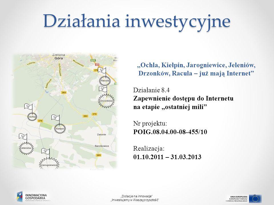 """Działania inwestycyjne """"Ochla, Kiełpin, Jarogniewice, Jeleniów, Drzonków, Racula – już mają Internet"""" Działanie 8.4 Zapewnienie dostępu do Internetu n"""