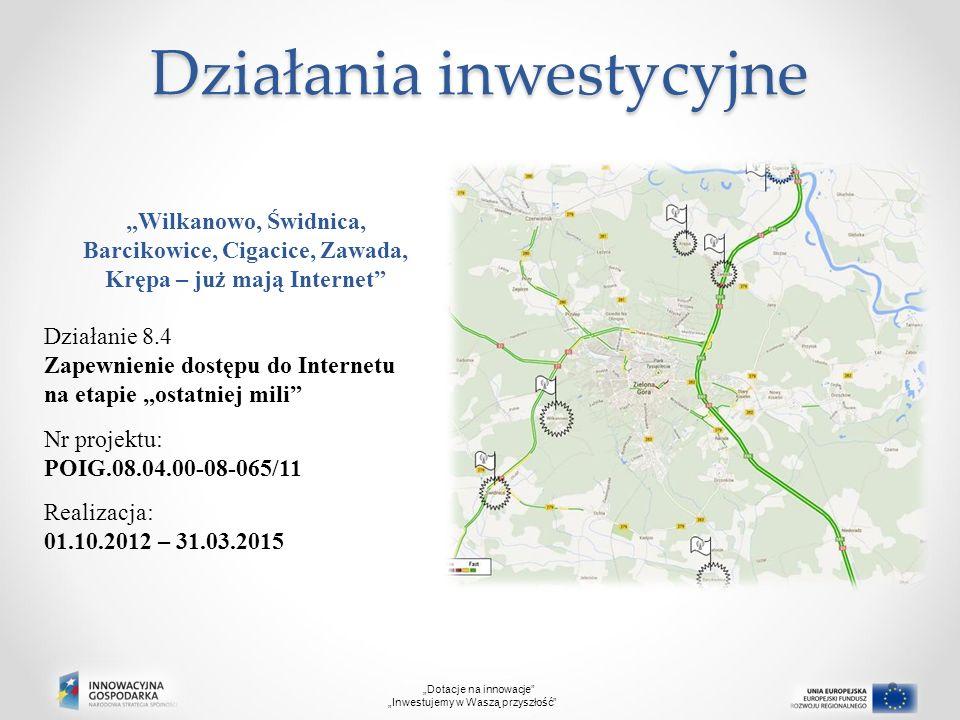 """Działania inwestycyjne """"Wilkanowo, Świdnica, Barcikowice, Cigacice, Zawada, Krępa – już mają Internet"""" Działanie 8.4 Zapewnienie dostępu do Internetu"""