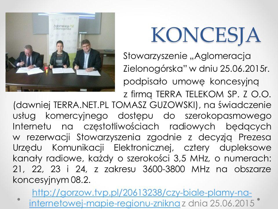 """KONCESJA Stowarzyszenie """"Aglomeracja Zielonogórska"""" w dniu 25.06.2015r. podpisało umowę koncesyjną z firmą TERRA TELEKOM SP. Z O.O. (dawniej TERRA.NET"""