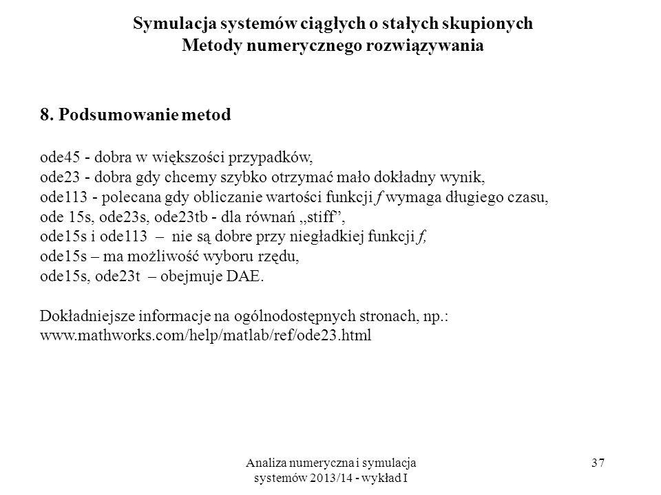 Analiza numeryczna i symulacja systemów 2013/14 - wykład I 37 Symulacja systemów ciągłych o stałych skupionych Metody numerycznego rozwiązywania 8.