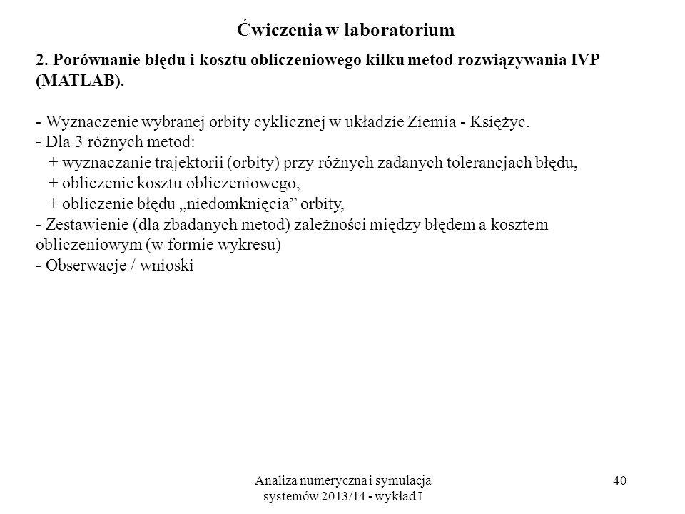 Analiza numeryczna i symulacja systemów 2013/14 - wykład I 40 Ćwiczenia w laboratorium 2. Porównanie błędu i kosztu obliczeniowego kilku metod rozwiąz