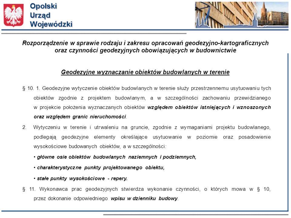 Rozporządzenie w sprawie rodzaju i zakresu opracowań geodezyjno-kartograficznych oraz czynności geodezyjnych obowiązujących w budownictwie Geodezyjne wyznaczanie obiektów budowlanych w terenie § 10.