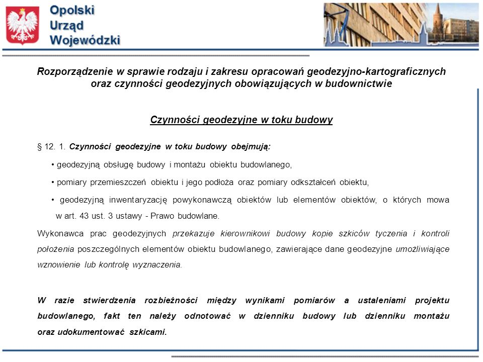 Rozporządzenie w sprawie rodzaju i zakresu opracowań geodezyjno-kartograficznych oraz czynności geodezyjnych obowiązujących w budownictwie Czynności geodezyjne w toku budowy § 12.