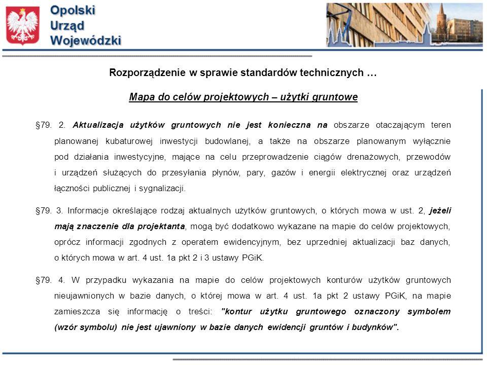 Rozporządzenie w sprawie standardów technicznych … Mapa do celów projektowych – użytki gruntowe §79.
