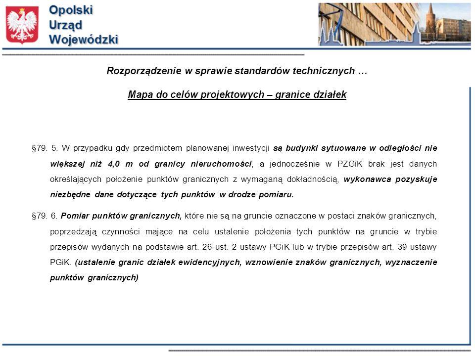 Rozporządzenie w sprawie standardów technicznych … Mapa do celów projektowych – granice działek §79.