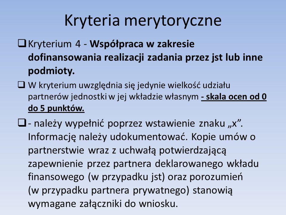 Kryteria merytoryczne  Kryterium 4 - Współpraca w zakresie dofinansowania realizacji zadania przez jst lub inne podmioty.