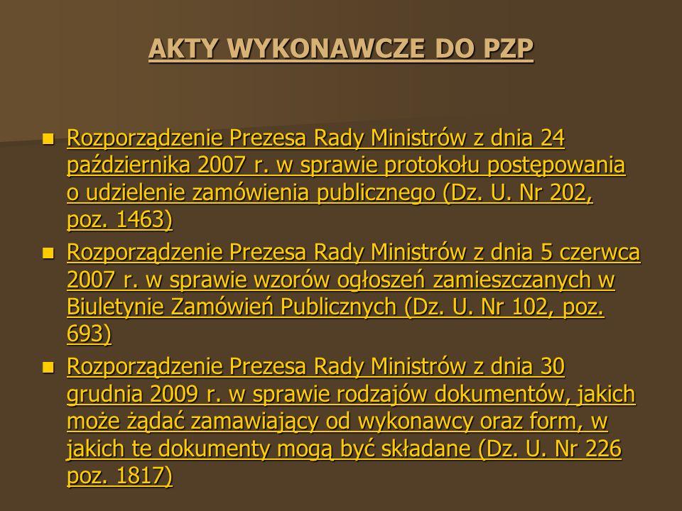 AKTY WYKONAWCZE DO PZP Rozporządzenie Prezesa Rady Ministrów z dnia 24 października 2007 r.