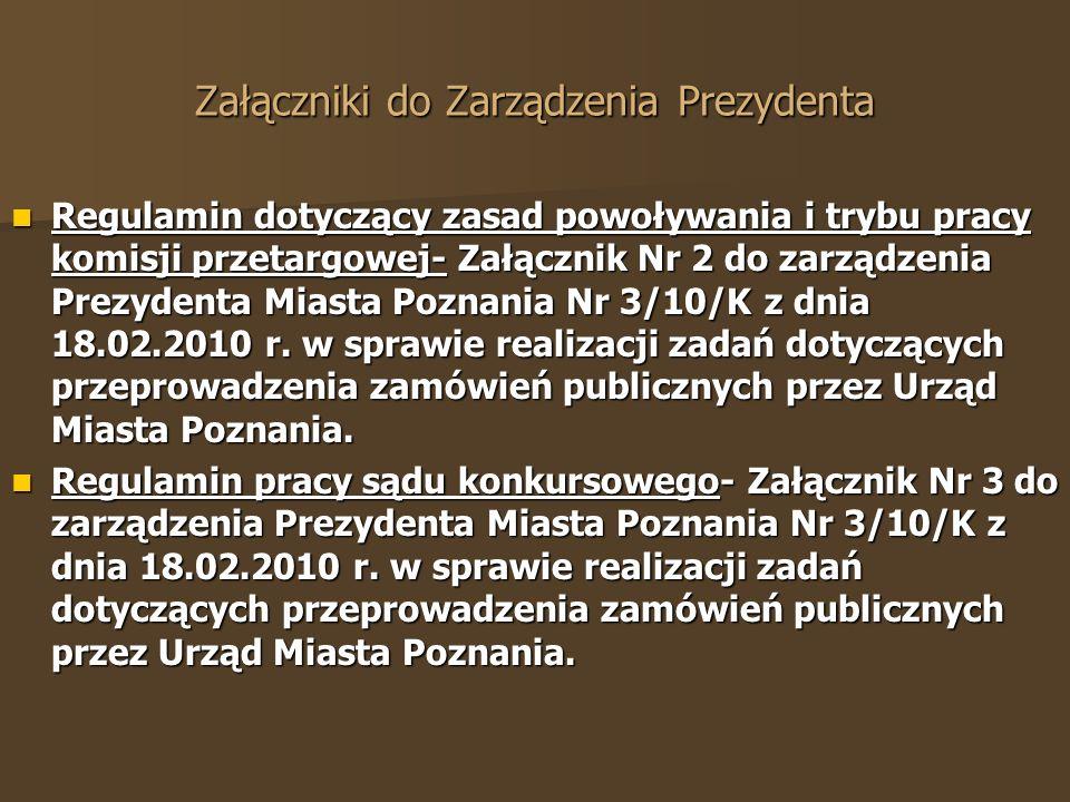 Regulamin dotyczący zasad powoływania i trybu pracy komisji przetargowej- Załącznik Nr 2 do zarządzenia Prezydenta Miasta Poznania Nr 3/10/K z dnia 18.02.2010 r.