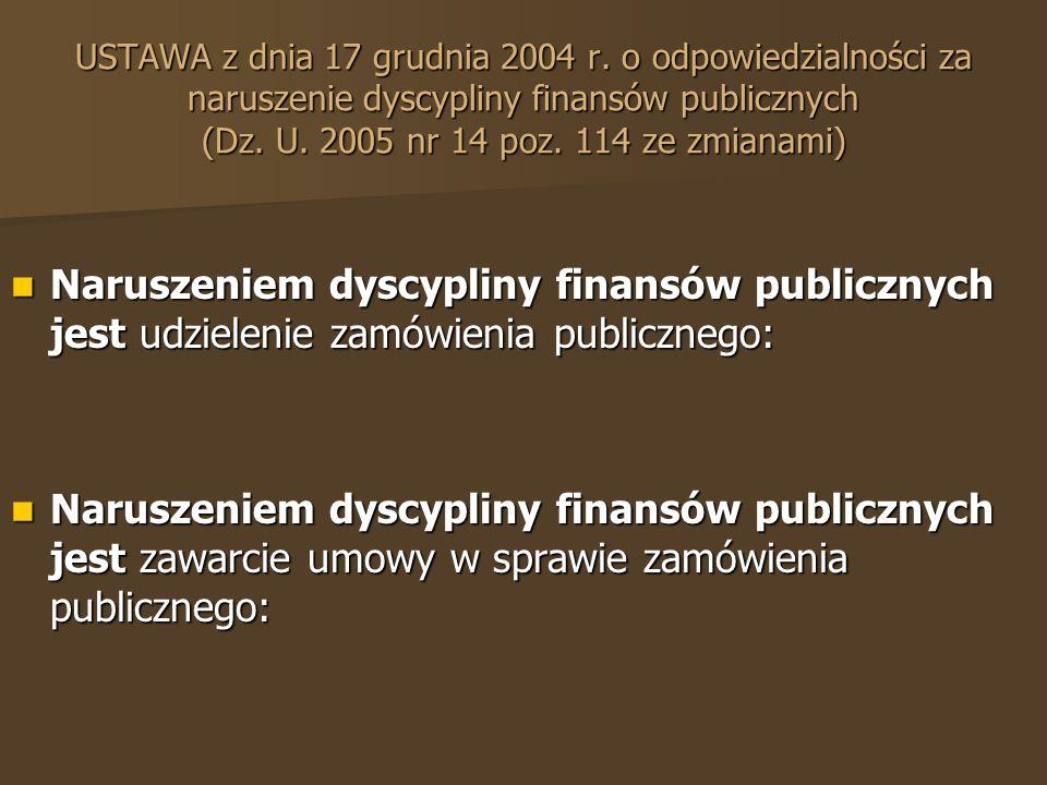 Naruszeniem dyscypliny finansów publicznych jest udzielenie zamówienia publicznego: Naruszeniem dyscypliny finansów publicznych jest udzielenie zamówienia publicznego: Naruszeniem dyscypliny finansów publicznych jest zawarcie umowy w sprawie zamówienia publicznego: Naruszeniem dyscypliny finansów publicznych jest zawarcie umowy w sprawie zamówienia publicznego: