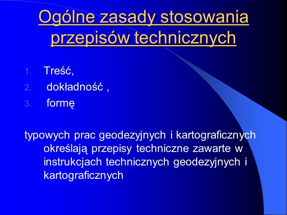 Ogólne zasady stosowania przepisów technicznych 1.
