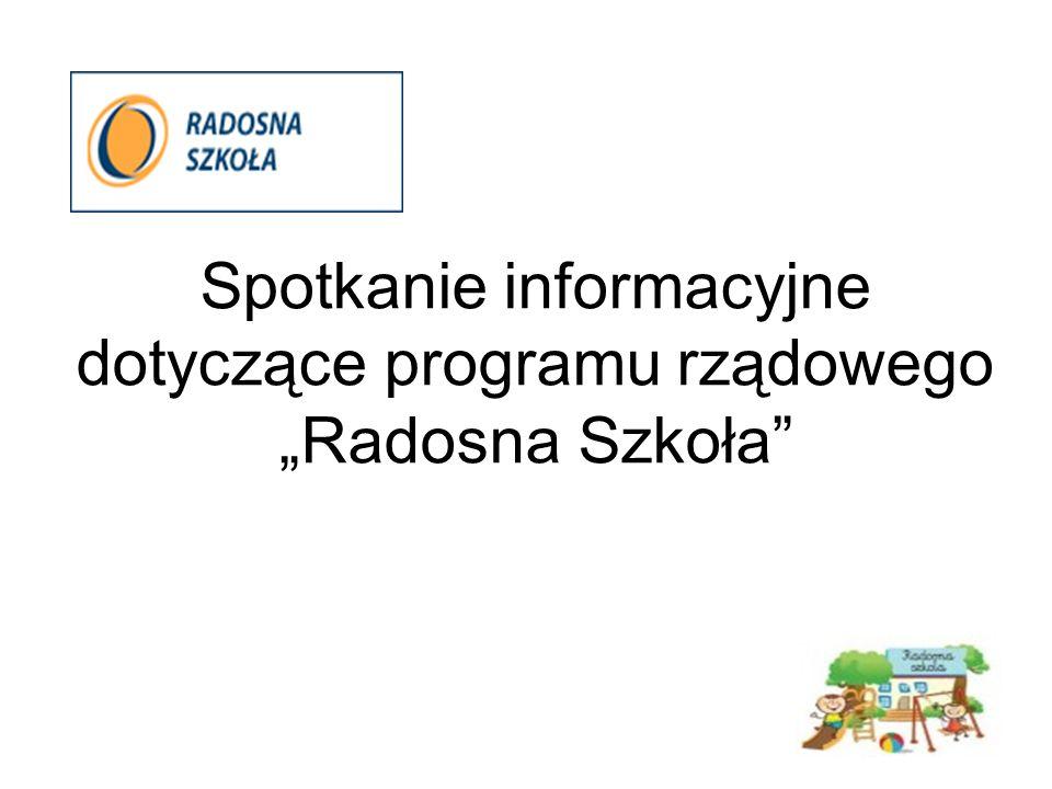 """Spotkanie informacyjne dotyczące programu rządowego """"Radosna Szkoła"""""""