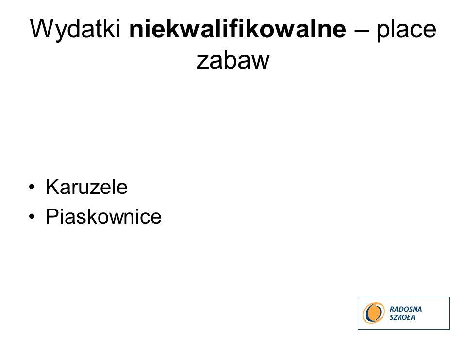 Wydatki niekwalifikowalne – place zabaw Karuzele Piaskownice