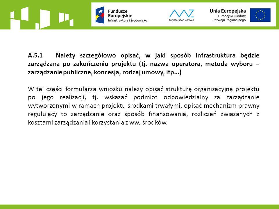 A.5.1 Należy szczegółowo opisać, w jaki sposób infrastruktura będzie zarządzana po zakończeniu projektu (tj.