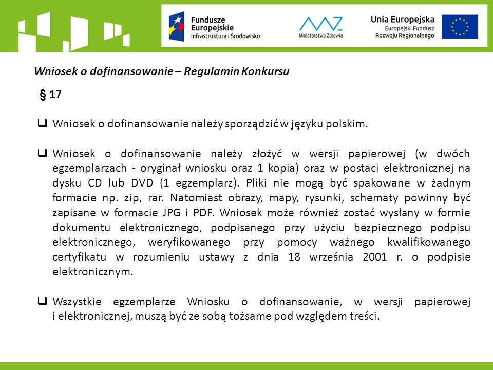 Wniosek o dofinansowanie – Regulamin Konkursu § 17  Wniosek o dofinansowanie należy sporządzić w języku polskim.
