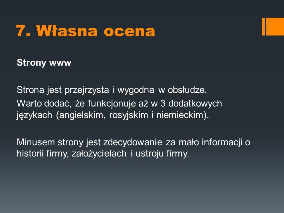 7. Własna ocena Strony www Strona jest przejrzysta i wygodna w obsłudze.