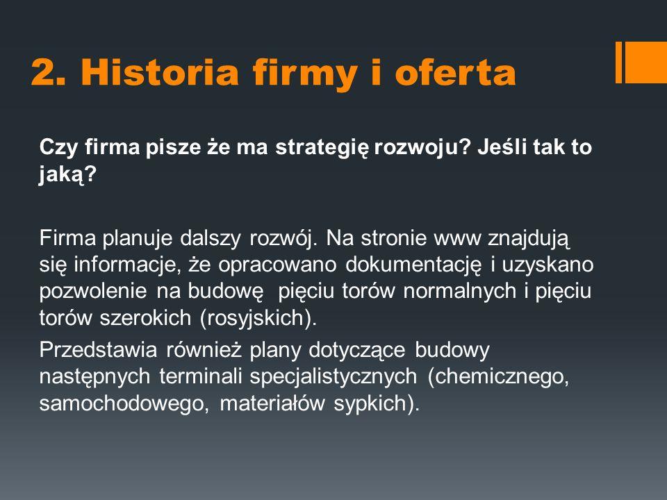 2. Historia firmy i oferta Czy firma pisze że ma strategię rozwoju.