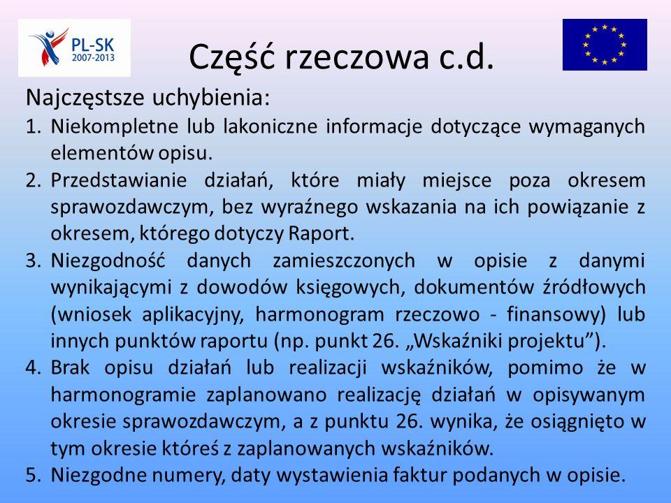 """Najczęstsze uchybienia c.d.: 4.Nieuwzględnienie informacji wymaganych w przypadku sporządzania """"Raportu cząstkowego końcowego ."""