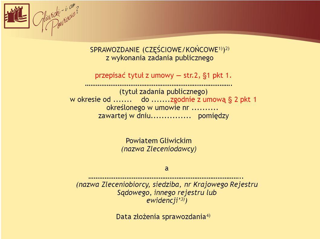 SPRAWOZDANIE (CZĘŚCIOWE/KOŃCOWE 1) ) 2) z wykonania zadania publicznego przepisać tytuł z umowy — str.2, §1 pkt 1.