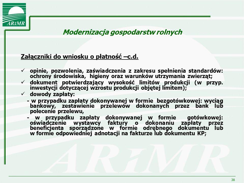38 Modernizacja gospodarstw rolnych Załączniki do wniosku o płatność –c.d. opinie, pozwolenia, zaświadczenia z zakresu spełnienia standardów: ochrony