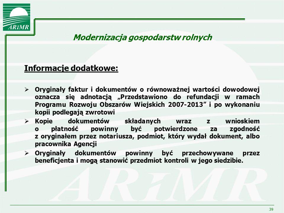 """39 Modernizacja gospodarstw rolnych Informacje dodatkowe:  Oryginały faktur i dokumentów o równoważnej wartości dowodowej oznacza się adnotacją """"Prze"""