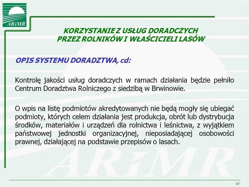 87 OPIS SYSTEMU DORADZTWA, cd: Kontrolę jakości usług doradczych w ramach działania będzie pełniło Centrum Doradztwa Rolniczego z siedzibą w Brwinowie