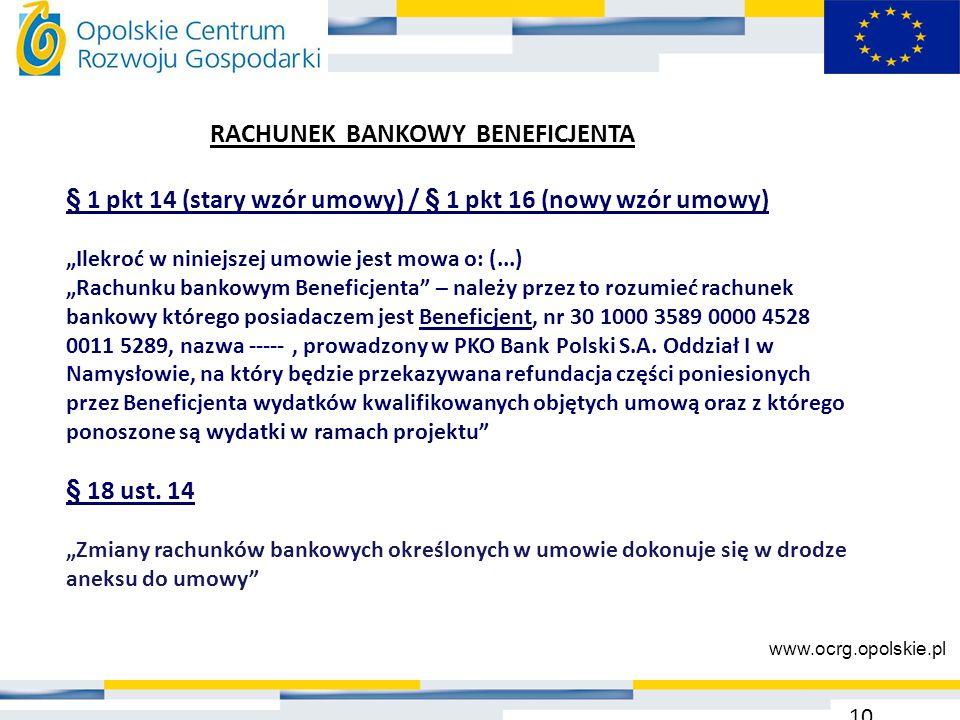 """§ 1 pkt 14 (stary wzór umowy) / § 1 pkt 16 (nowy wzór umowy) """"Ilekroć w niniejszej umowie jest mowa o: (...) """"Rachunku bankowym Beneficjenta"""" – należy"""