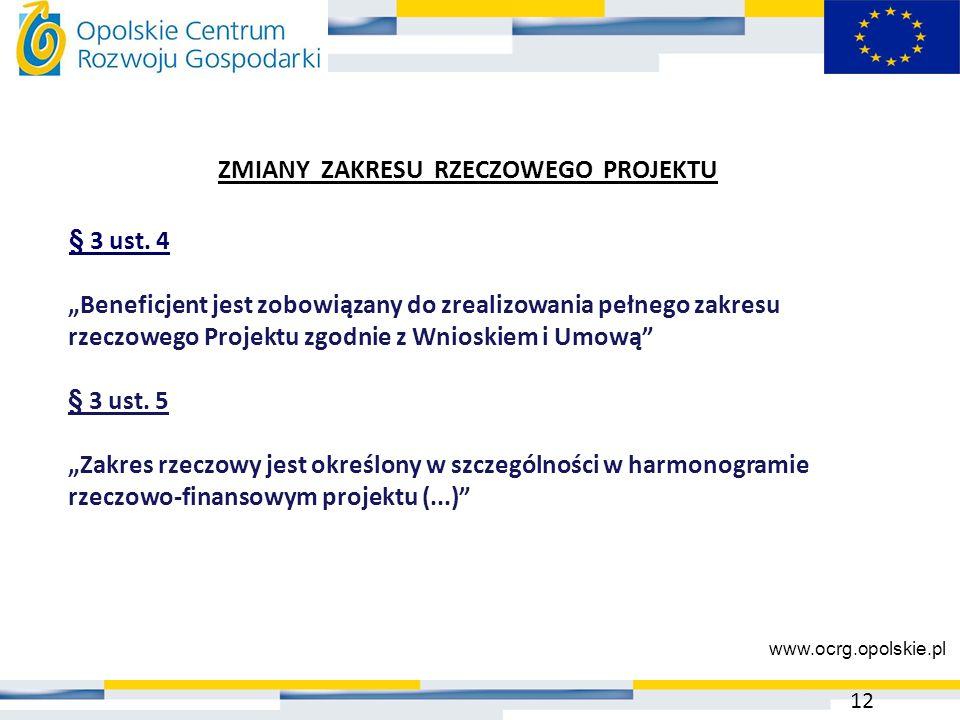 """§ 3 ust. 4 """"Beneficjent jest zobowiązany do zrealizowania pełnego zakresu rzeczowego Projektu zgodnie z Wnioskiem i Umową"""" § 3 ust. 5 """"Zakres rzeczowy"""