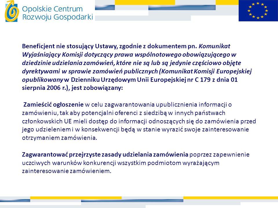 Beneficjent nie stosujący Ustawy, zgodnie z dokumentem pn. Komunikat Wyjaśniający Komisji dotyczący prawa wspólnotowego obowiązującego w dziedzinie ud