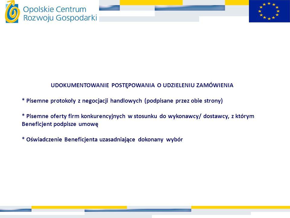 UDOKUMENTOWANIE POSTĘPOWANIA O UDZIELENIU ZAMÓWIENIA * Pisemne protokoły z negocjacji handlowych (podpisane przez obie strony) * Pisemne oferty firm k