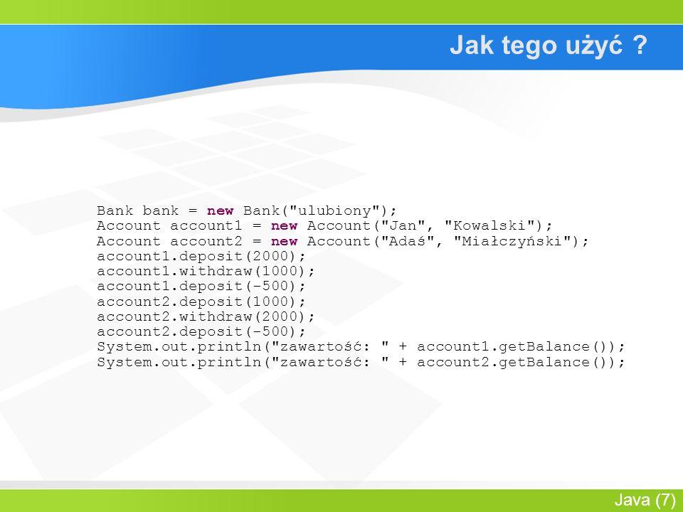 Java (8) Dyskusja Czy czegoś tutaj nie brakuje .–Czy operacje przelania pieniędzy są bezpieczne.