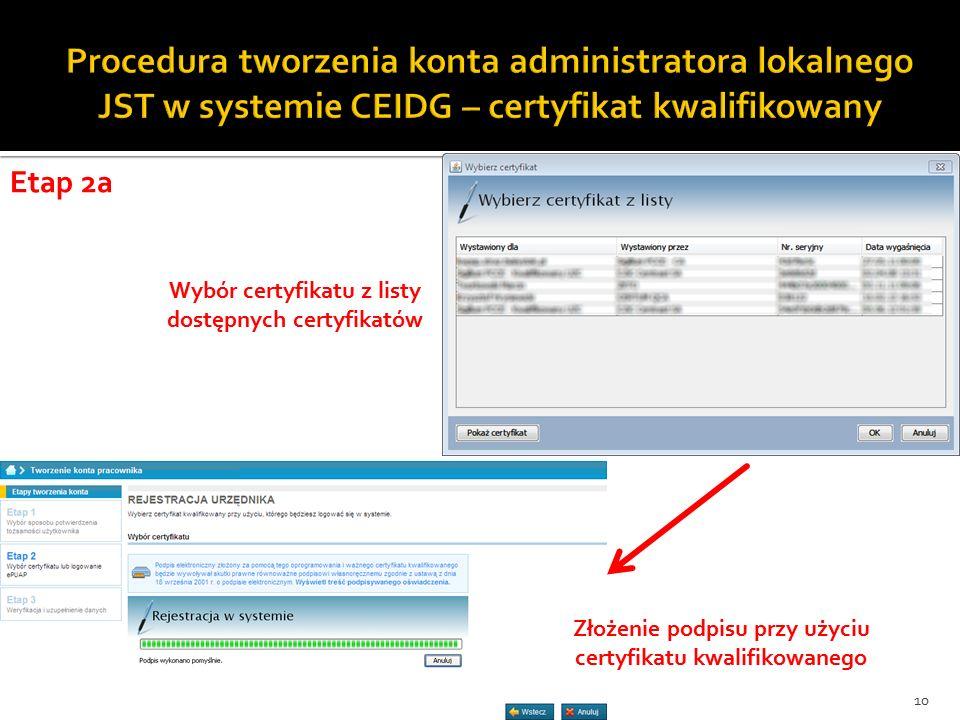 Wybór certyfikatu z listy dostępnych certyfikatów Złożenie podpisu przy użyciu certyfikatu kwalifikowanego Etap 2a 10