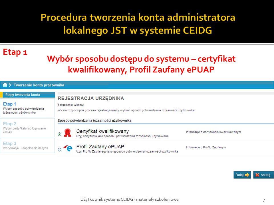 Wybór opcji logowania na certyfikat Wybór dostawcy certyfikatu Wybór źródła certyfikatu jest umieszczony na urządzeniu zewnętrznym Użytkownik systemu CEIDG - materiały szkoleniowe18
